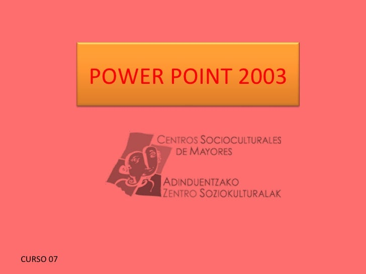 CURSO 07 POWER POINT 2003