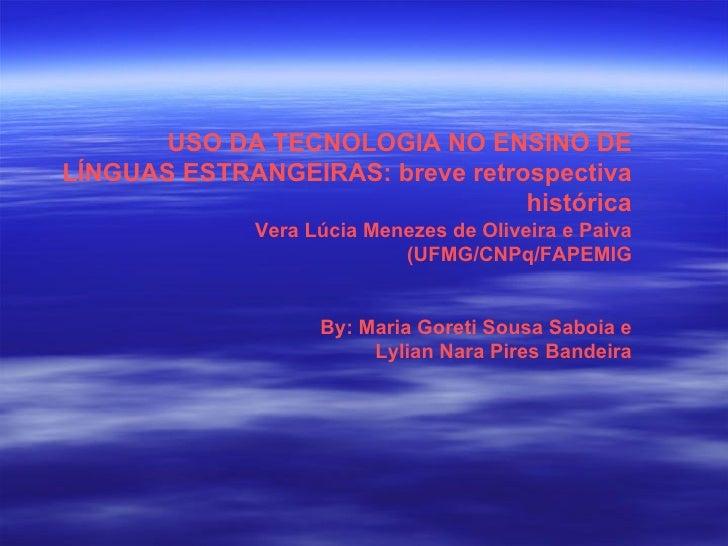 USO DA TECNOLOGIA NO ENSINO DE LÍNGUAS ESTRANGEIRAS: breve retrospectiva                                  histórica       ...