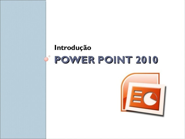 POWER POINT 2010POWER POINT 2010 Introdução