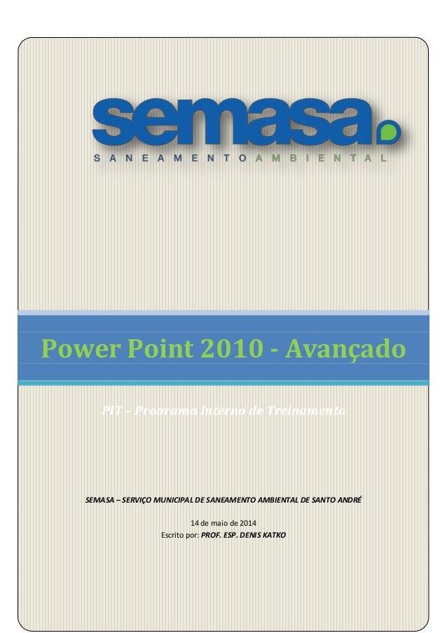PIT – Programa Interno de Treinamento PROF. ESP. DENIS KATKO SEMASA – SERVIÇO MUNICIPAL DE SANEAMENTO AMBIENTAL DE SANTO A...