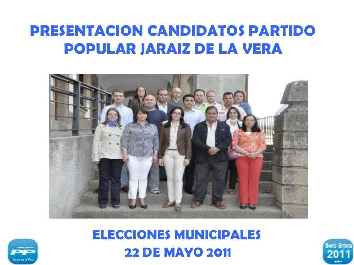 PRESENTACION CANDIDATOS PARTIDO POPULAR JARAIZ DE LA VERA ELECCIONES MUNICIPALES  22 DE MAYO 2011