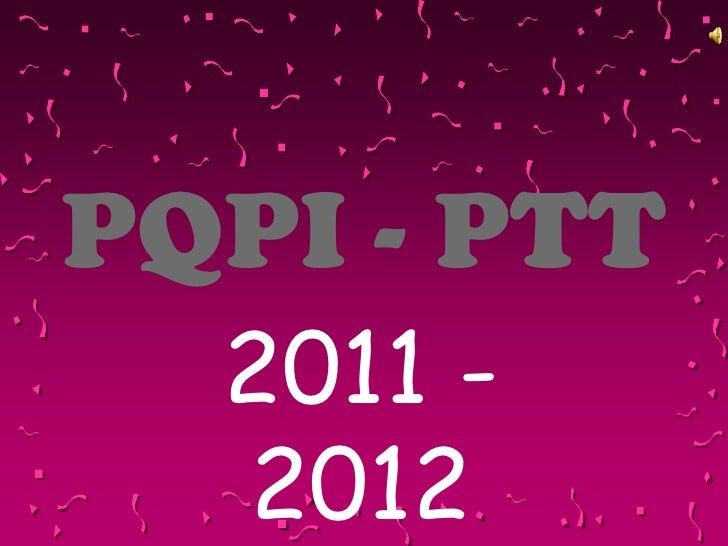 PQPI - PTT  2011 -  2012