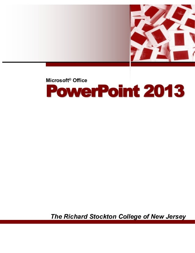 The Richard Stockton College of New Jersey Microsoft® Office PowerPoint 2013