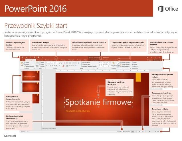 PowerPoint 2016 Przewodnik Szybki start Jesteś nowym użytkownikiem programu PowerPoint 2016? W niniejszym przewodniku prze...