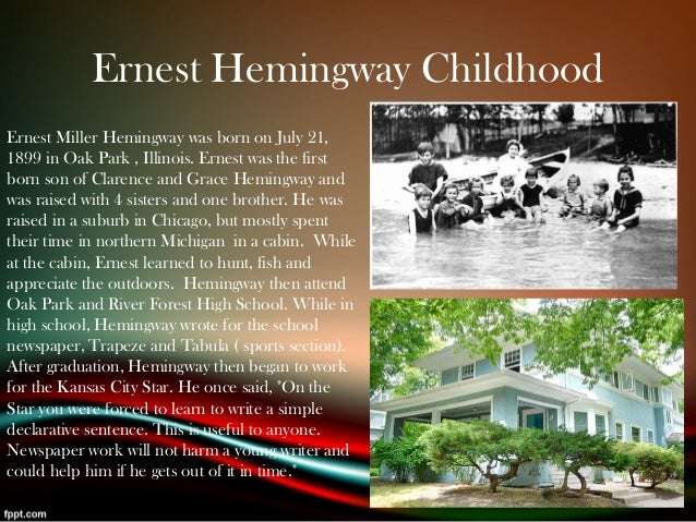 an analysis of ernest miller hemingway in oak park illinois Literary analysis, ernest hemingway  ernest miller hemingway was born on july 21, 1899 in oak park, a suburb of chicago, illinois.