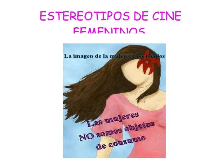 ESTEREOTIPOS DE CINE FEMENINOS.