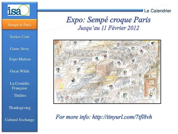 Le Calendrier Sempé et Paris  Sorties Ciné   Game Story  Expo Matisse  Oscar Wilde  La Comédie   Française     Théâtre  Th...