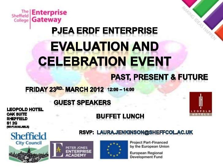 'Enterprise highlights/celebration event'  'Past – present – Future'Aims of this event: •   Evaluate process and policy • ...