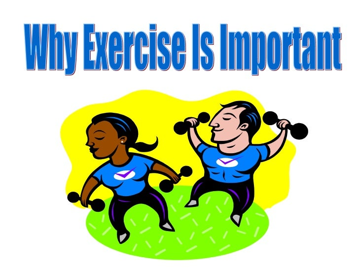Why is exercise important