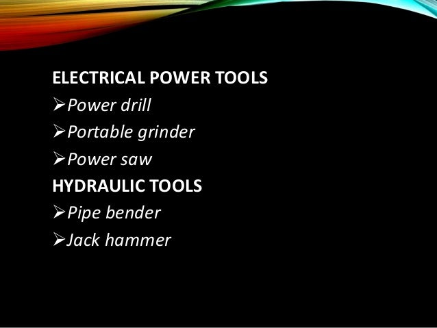 What Are The Different Types Of Power Tools: DIFFERENT TYPES OF ELECTRICAL POWER AND HYDRAULIC TOOLS