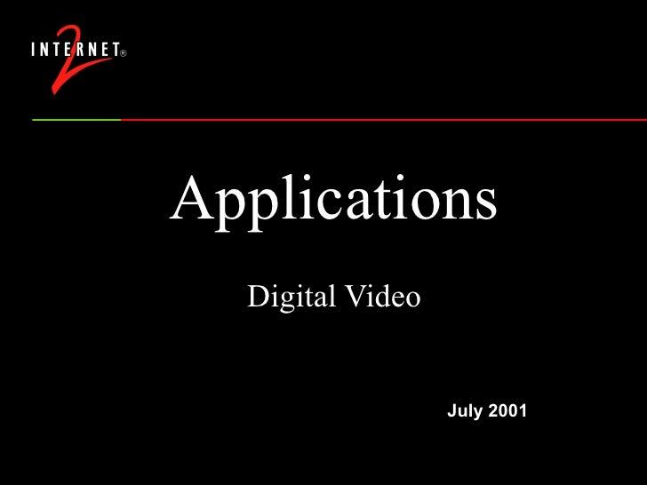 Applications Digital Video July 2001