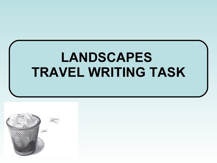 LANDSCAPES  TRAVEL WRITING TASK