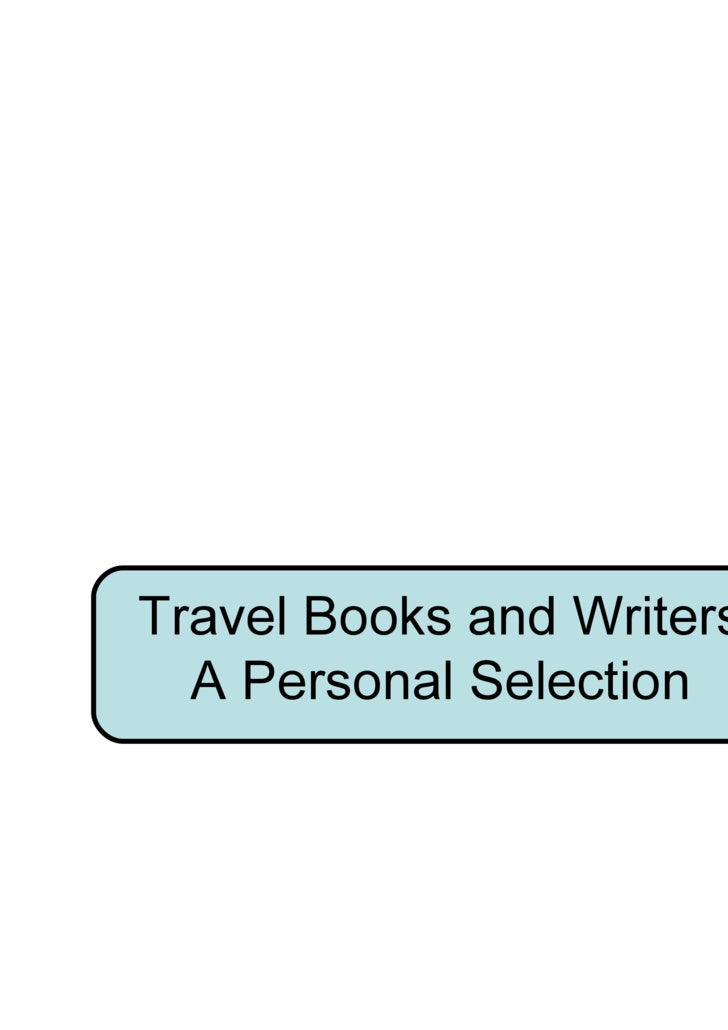 Travel Books and Writers A Personal Selection