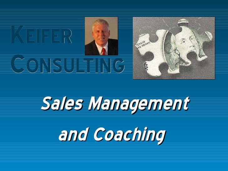 K EIFER  C ONSULTING Sales Management and Coaching