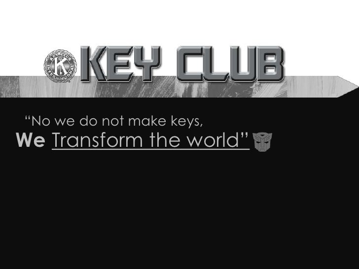 """No we do not make keys,<br />We Transform the world""<br />"