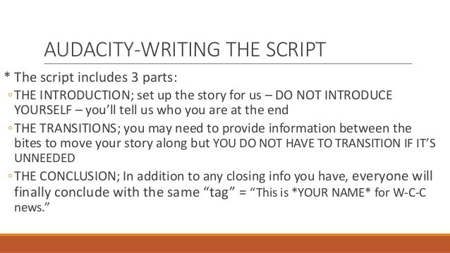 Class PowerPoint: Audio Project Step #3; Writing the Script