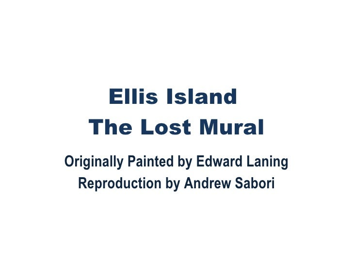 Ellis Island  The Lost Mural Originally Painted by Edward Laning Reproduction by Andrew Sabori