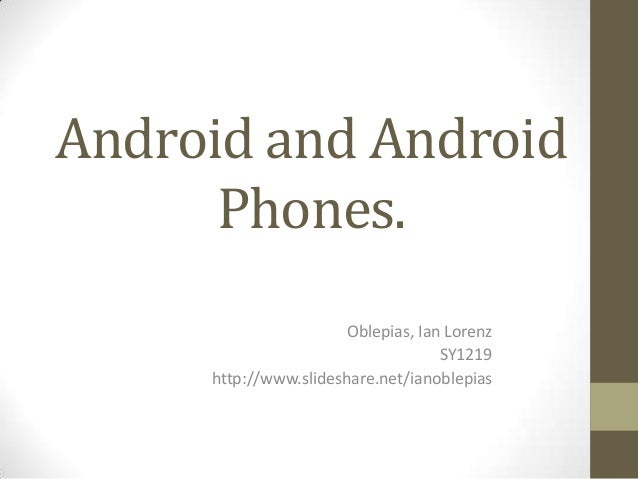 Android and Android      Phones.                       Oblepias, Ian Lorenz                                    SY1219     ...