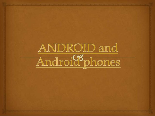 What is Android?               a Linux-based operating system designed primarily for touchscreen mobile devices such as ...