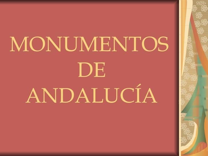 MONUMENTOS   DE   ANDALUCÍA