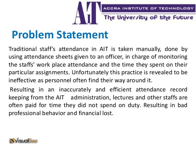 statement of the problem in attendance monitoring system Many companies out there use an attendance monitoring system to keep track of their employees if you are not one of them, you are certainly doing yourself.