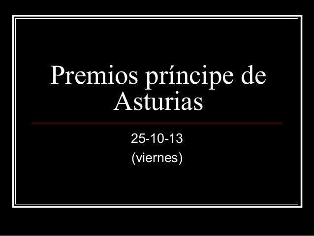 Premios príncipe de Asturias 25-10-13 (viernes)