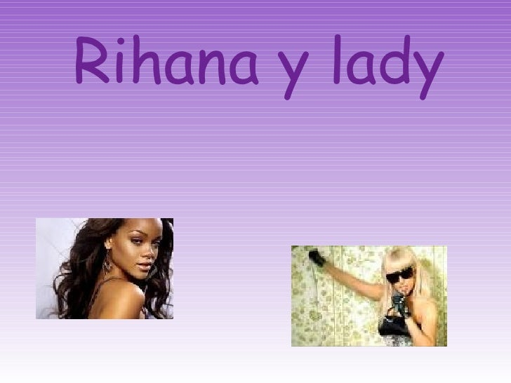 Rihana y lady gaga