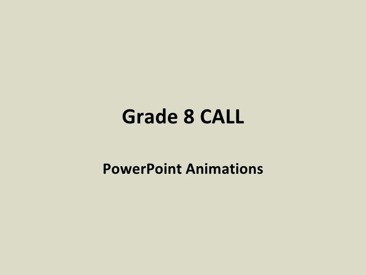 Grade 8 CALL PowerPoint Animations