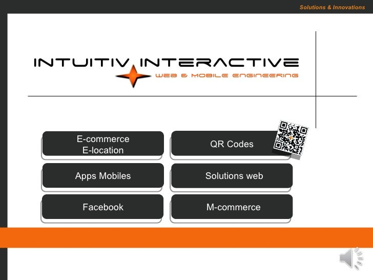Solutions & InnovationsE-commerce                QR Codes E-locationApps Mobiles   Solutions web Facebook      M-commerce
