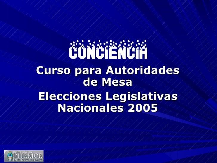 Curso para Autoridades de Mesa Elecciones Legislativas Nacionales 2005