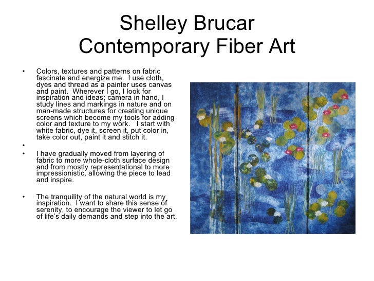 Shelley Brucar Contemporary Fiber Art <ul><li>Colors, textures and patterns on fabric fascinate and energize me.  I use cl...