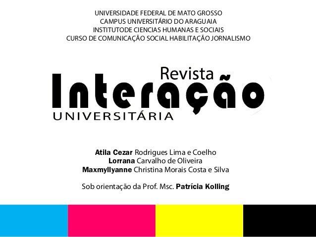 Atila Cezar Rodrigues Lima e Coelho Lorrana Carvalho de Oliveira Maxmyllyanne Christina Morais Costa e Silva Sob orientaçã...