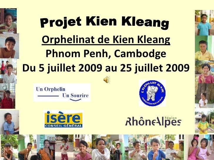 Projet KienKleang<br />Orphelinat de Kien KleangPhnom Penh, CambodgeDu 5 juillet 2009 au 25 juillet 2009<br />