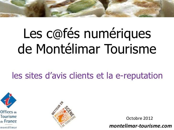 Les c@fés numériques de Montélimar Tourismeles sites d'avis clients et la e-reputation                                 Oct...