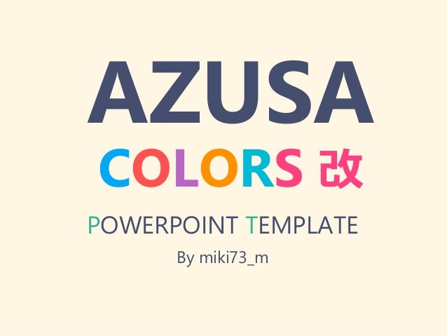 AZUSA COLORS 改 POWERPOINT TEMPLATE By miki73_m