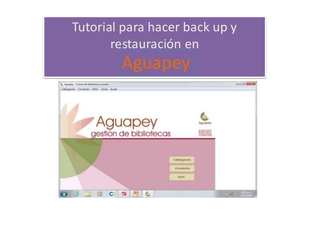 Tutorial para hacer back up y restauración en  Aguapey