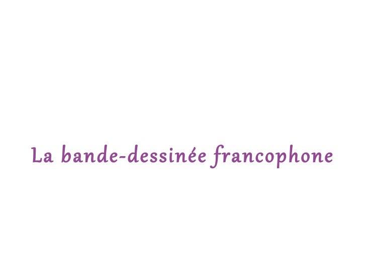La bande-dessinée francophone