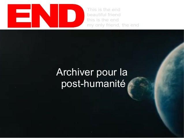 Archiver pour la post-humanité