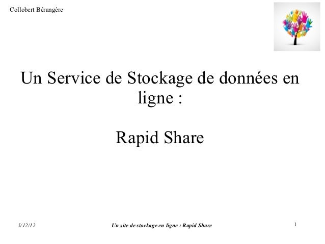 Collobert Bérangère   Un Service de Stockage de données en                  ligne :                       Rapid Share  5/1...