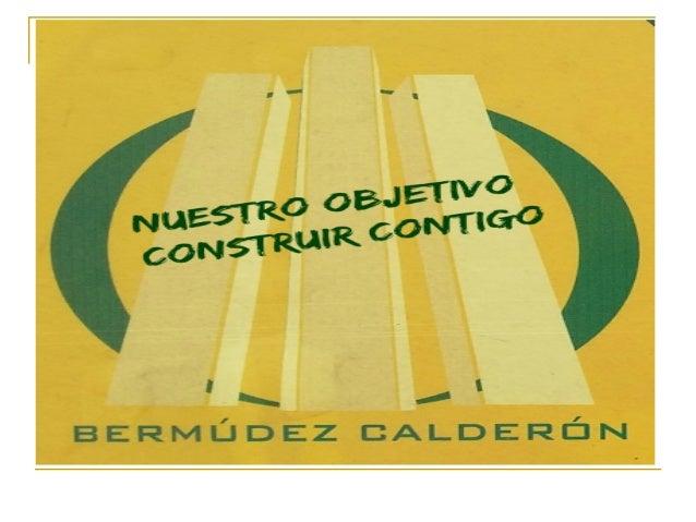 BERMÚDEZ CALDERÓN Empresa f amiliar f undada en 1994 por Agustín Bermúdez y su esposa, Josefa Calderón con el nombre de Co...