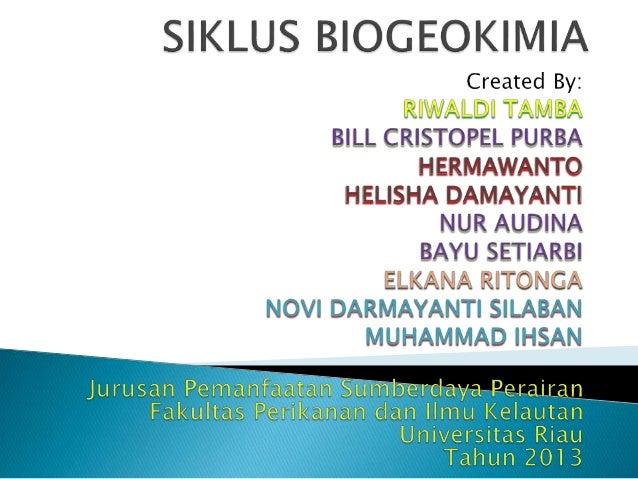 Apa itu Siklus Biogeokimia??  Siklus biogeokimia atau yang biasa disebut dengan siklus organik-anorganik adalah siklus un...