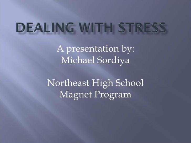 A presentation by: Michael Sordiya Northeast High School Magnet Program