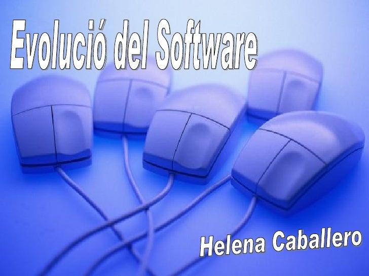 Evolució del Software Helena Caballero
