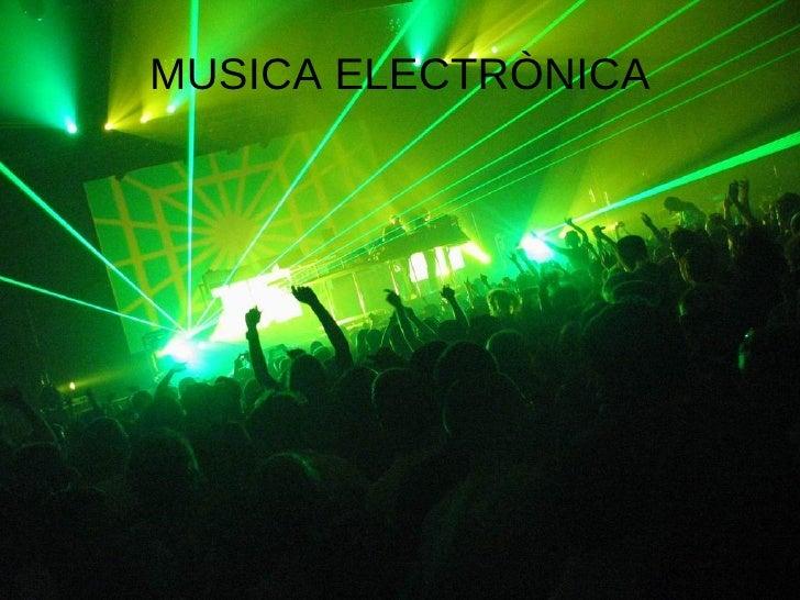MUSICA ELECTRÒNICA