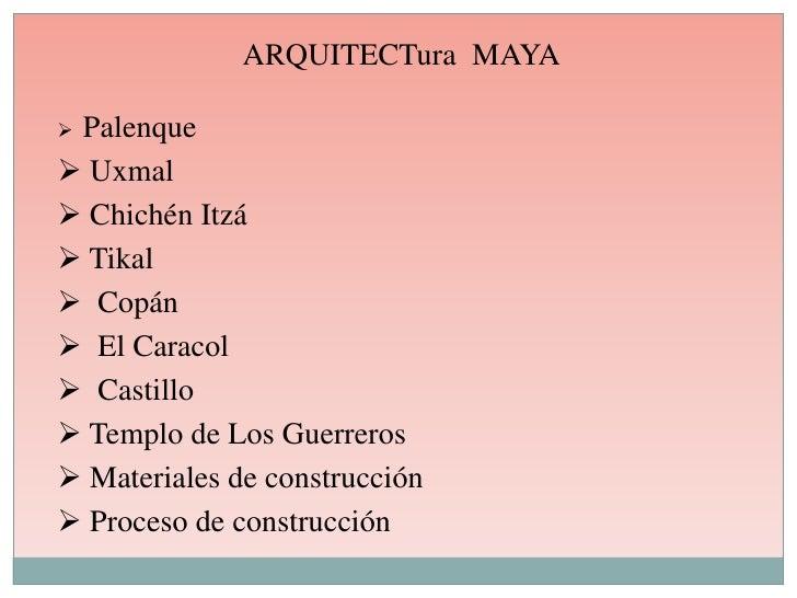 ARQUITECTura  MAYA<br /><ul><li>Palenque
