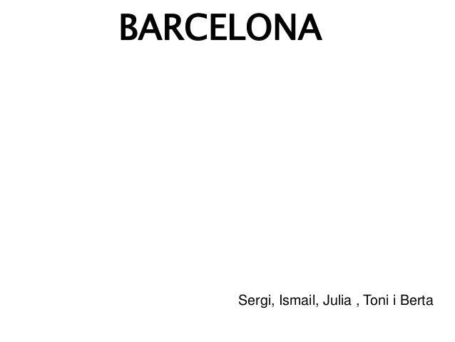 BARCELONA Sergi, Ismail, Julia , Toni i Berta
