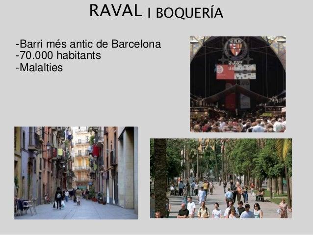 RAVAL I BOQUERÍA -Barri més antic de Barcelona -70.000 habitants -Malalties
