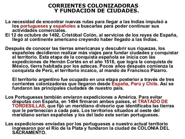 CORRIENTES COLONIZADORAS                     Y FUNDACION DE CIUDADES.La necesidad de encontrar nuevas rutas para llegar a ...
