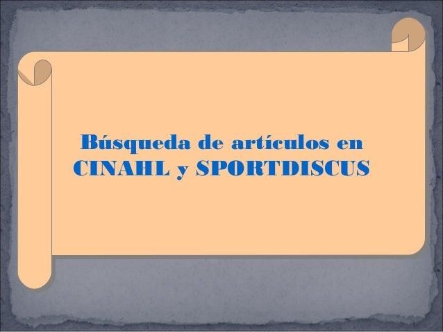 Búsqueda de artículos en Búsqueda de artículos en CINAHL y SPORTDISCUS CINAHL y SPORTDISCUS