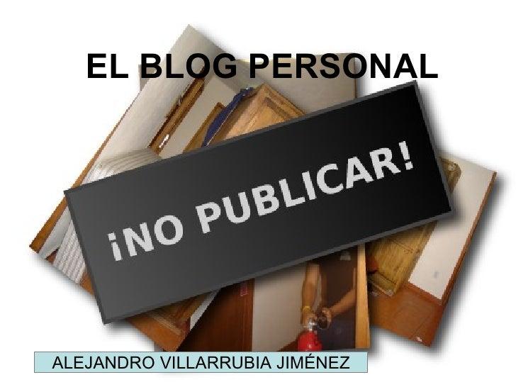 EL BLOG PERSONAL ALEJANDRO VILLARRUBIA JIMÉNEZ
